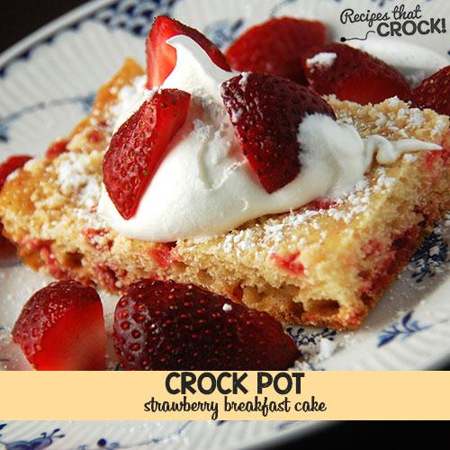 Strawberry-Breakfast-Cake-Crockpot Recipe