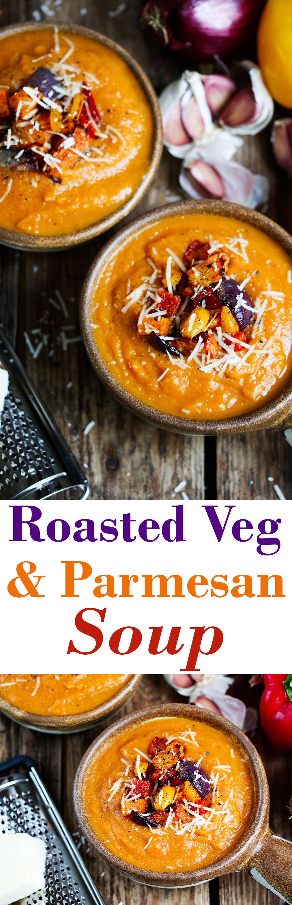 Roasted Veg and Parmesan Soup - a delicious winter lunch!