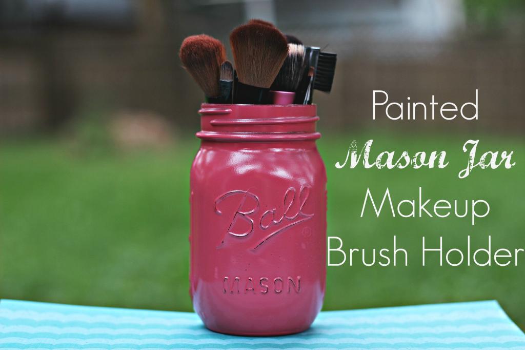 Painted mason jar brush holder