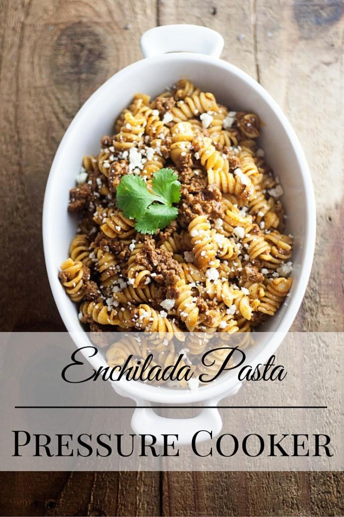 Enchilada pasta pressure cooker recipe