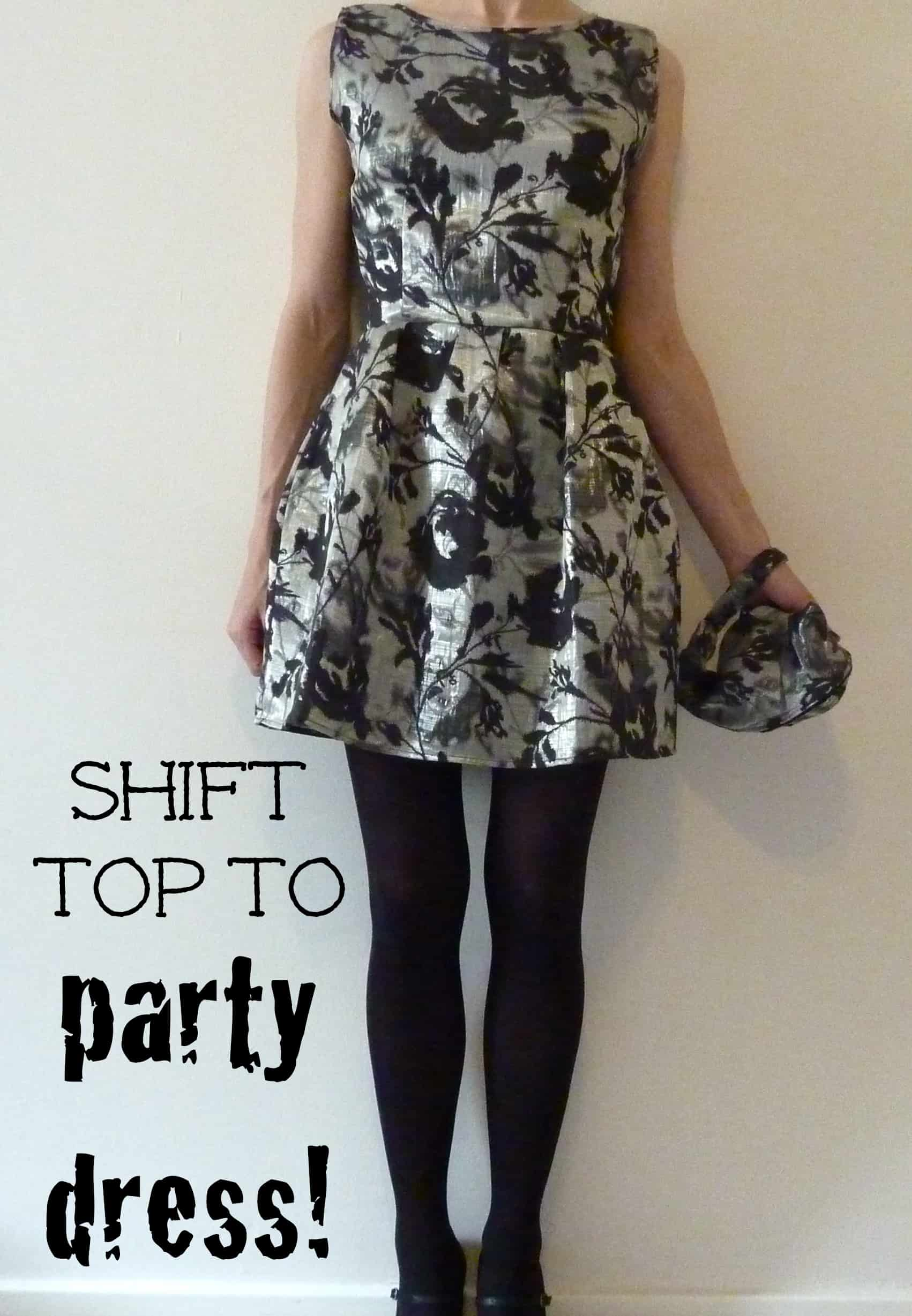 Shift top to party dress