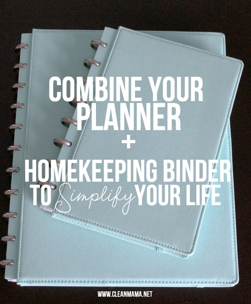 How to combine your planner and homekeeping binder to simplify your life via clean mama 1 847x1024