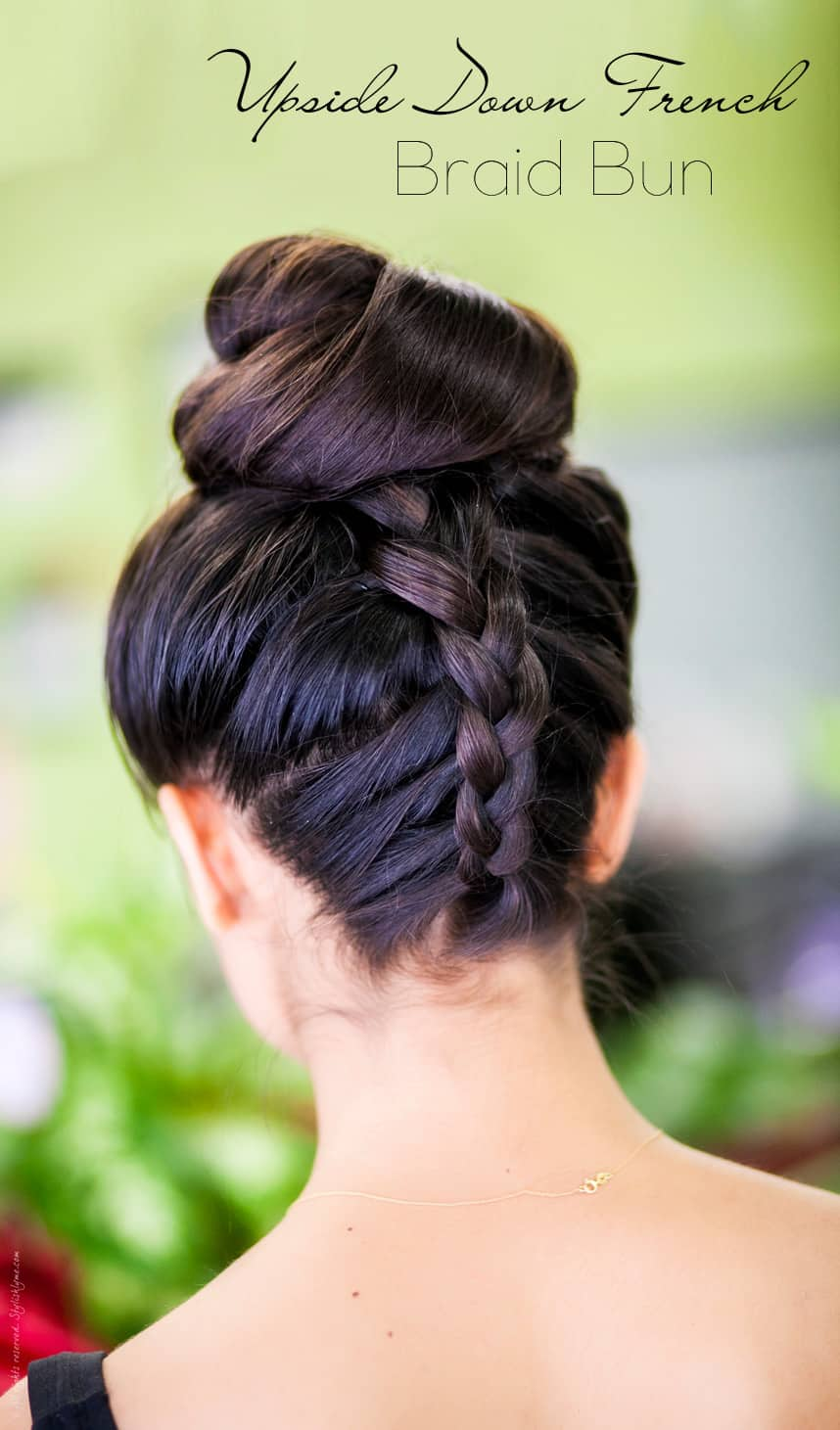 Upside down french braid bun tutorial