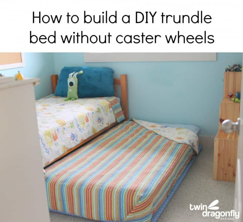 Diy trundle bed on coaster wheels