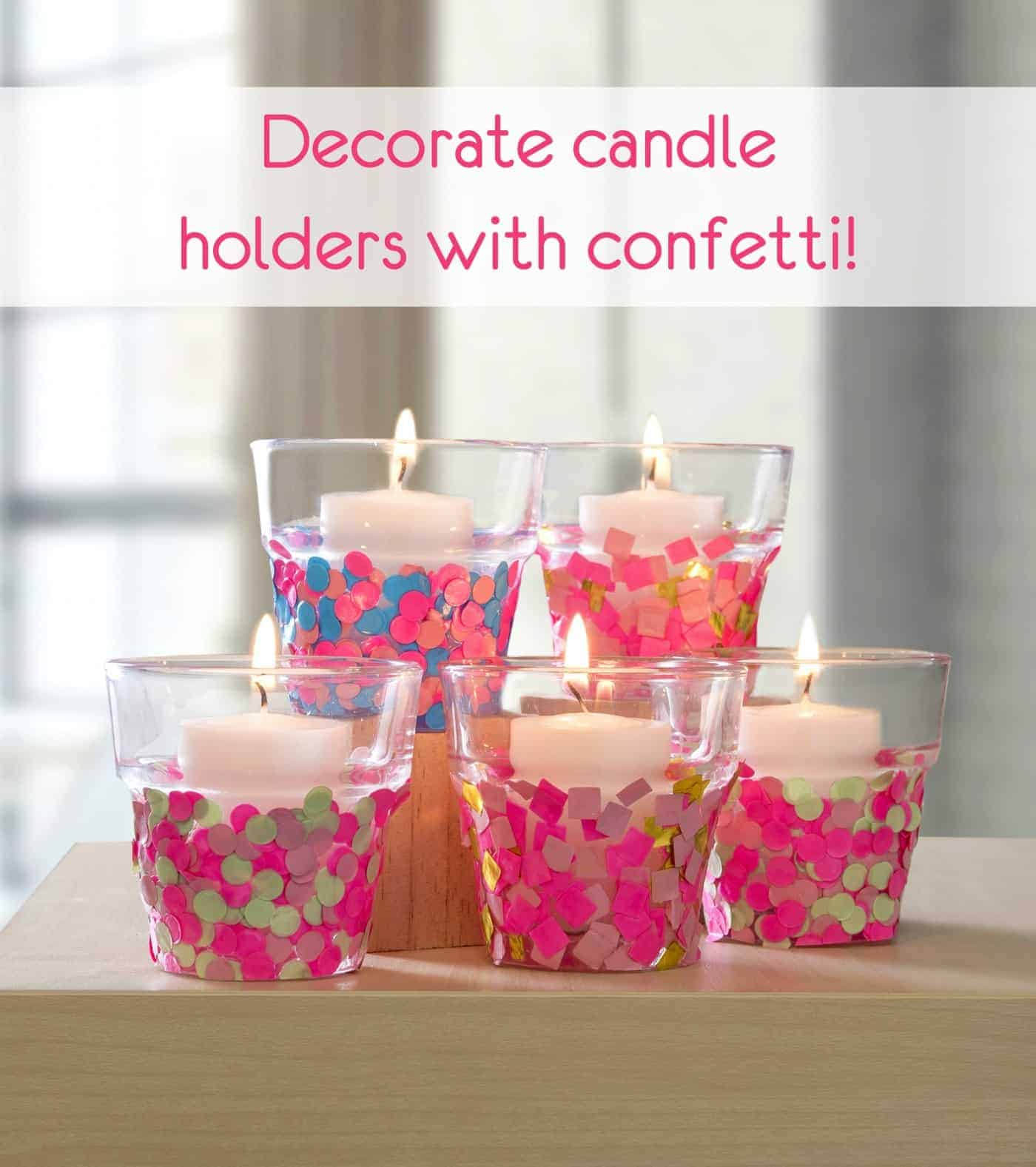 Decorate candle holders with confetti e1467489532324