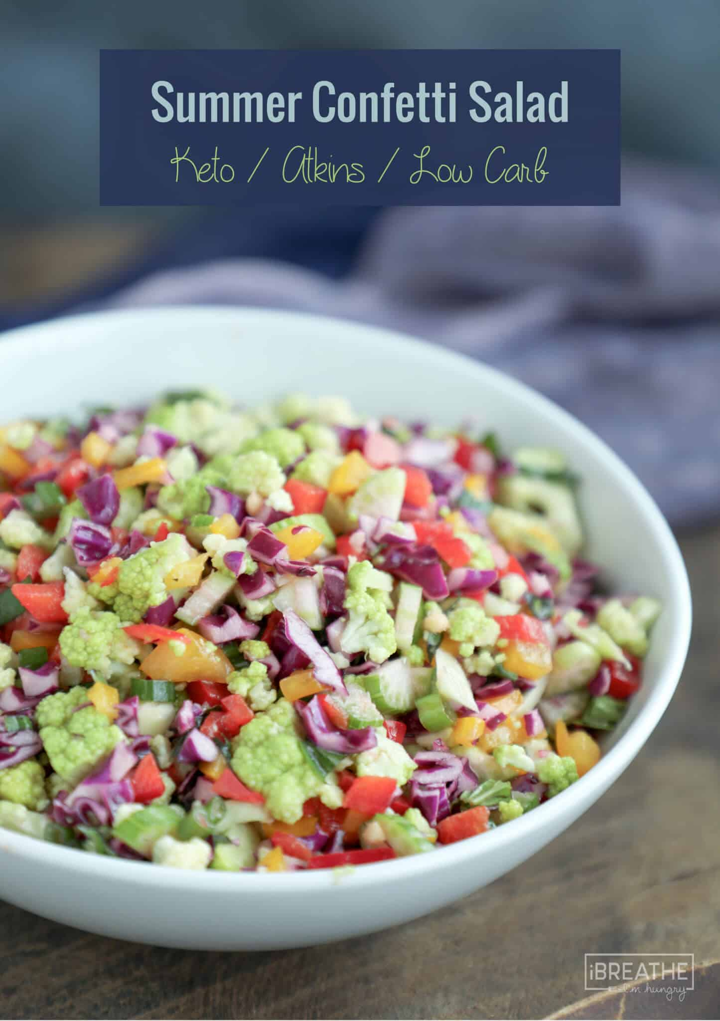 Low carb summer confetti salad