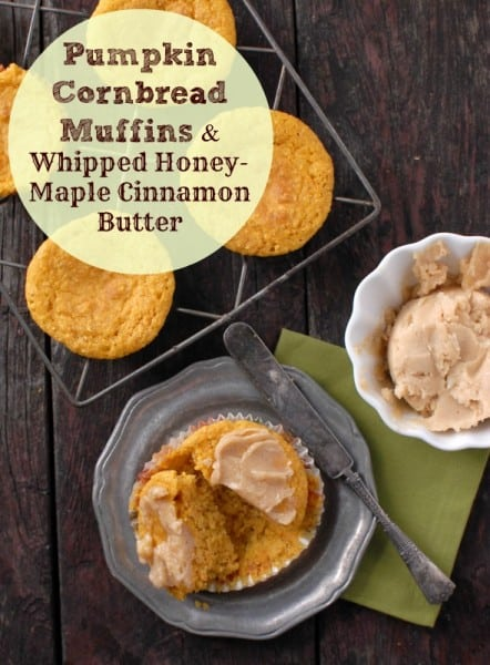Pumpkin cornbread muffins and whipped honey maple cinnamon butter
