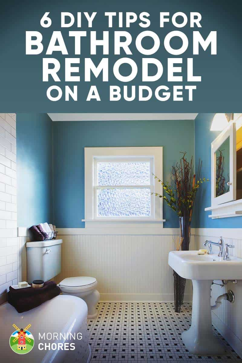 Diy tips for remodelling your bathroom on a budget