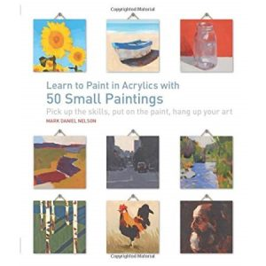 Learn to paint acrylics with 50 small paintings