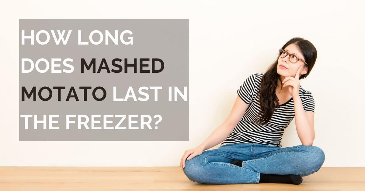 Mashed potato how long in freezer