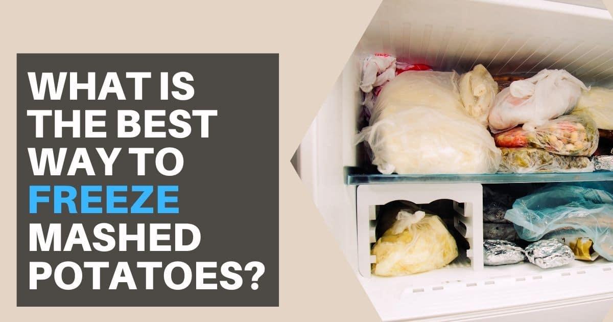Best way to freeze mashed potatoes