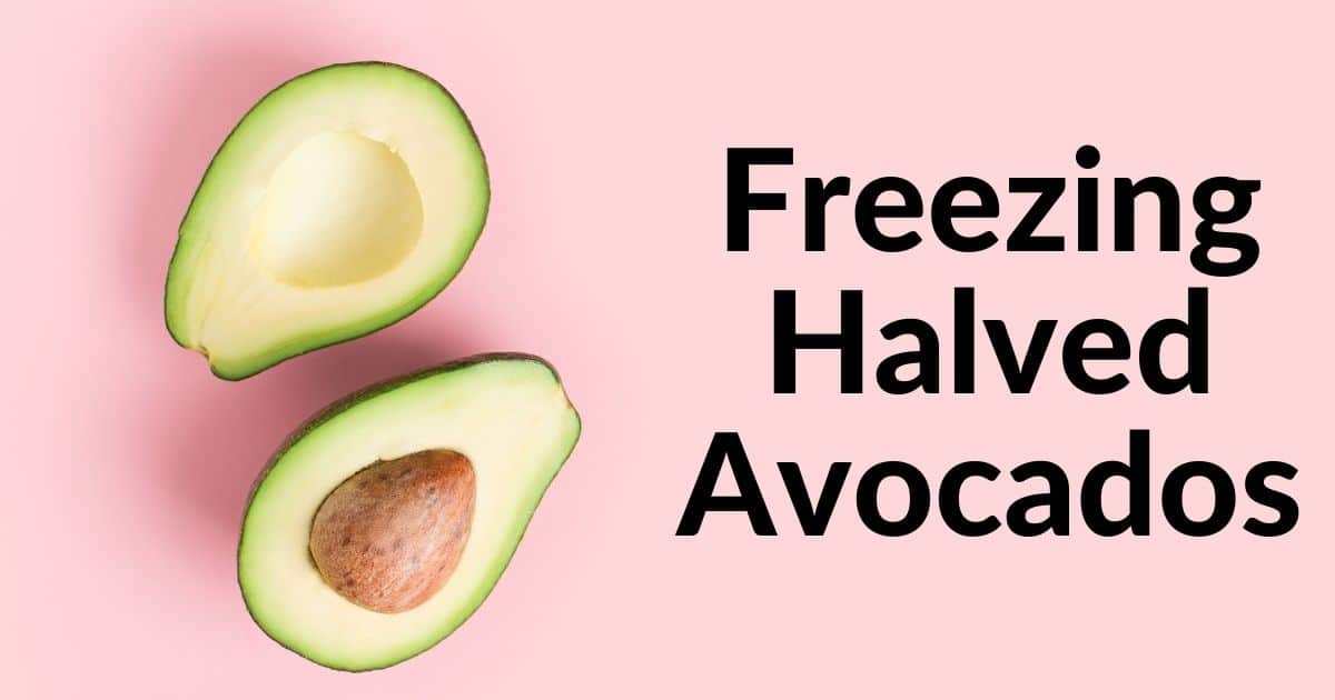 """Halved avocados and the words """"freezing halved avocados"""""""