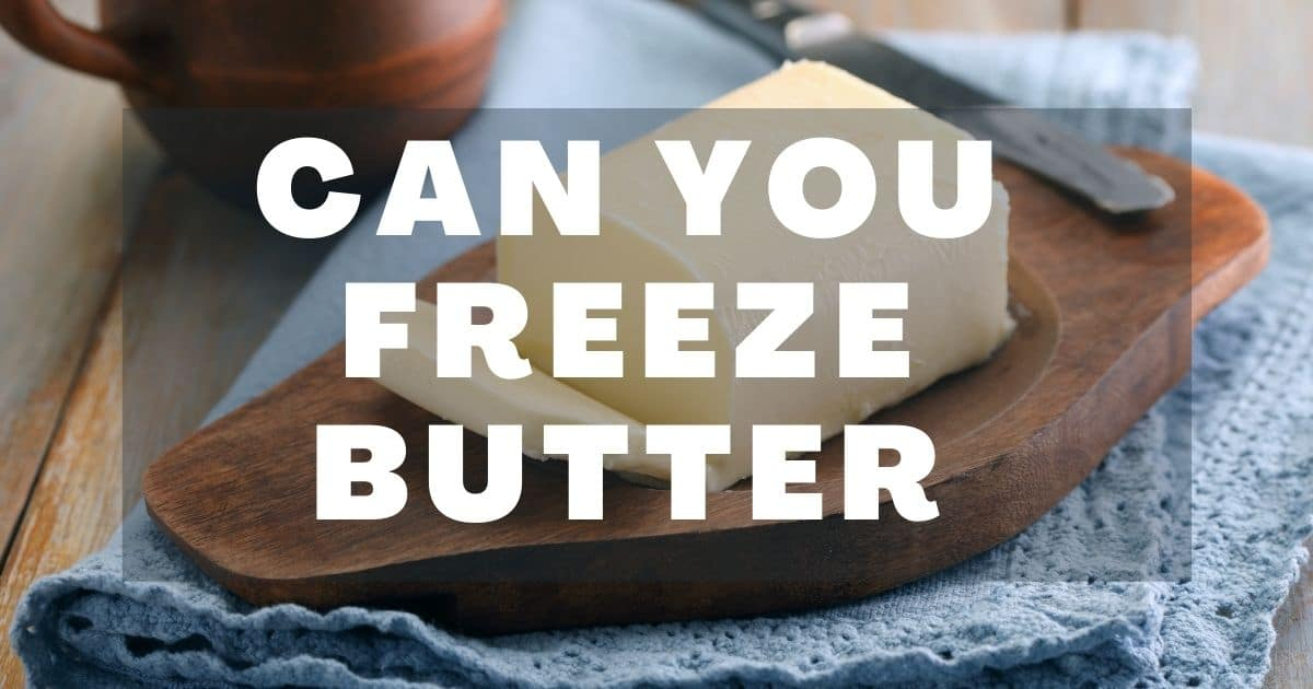 can you freeze butter?