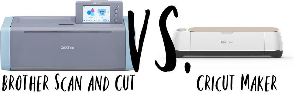 Brother Scan and Cut vs. Cricut Maker