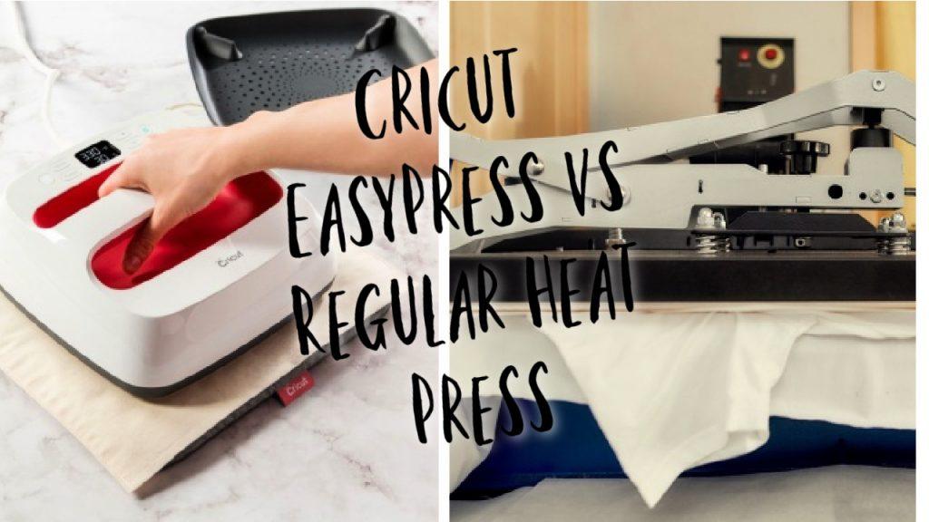 Cricut easypress vs regular heat press which one