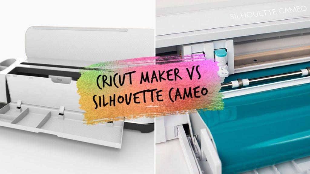 Cricut Maker vs Silhouette Cameo